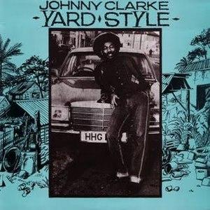 Johnny Clarke альбом Yard Style
