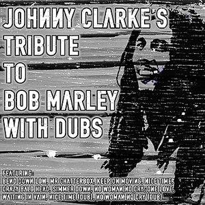 Johnny Clarke альбом Johnny Clarke's Tribute To Bob Marley With Dubs