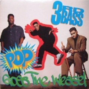 3rd Bass альбом Pop Goes The Weasel