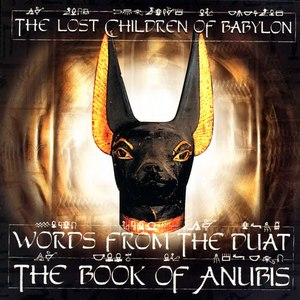 The Lost Children of Babylon альбом Words From the Duat: The Book of Anubis