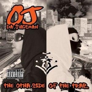 OJ Da Juiceman альбом The Otha Side Of The Trap
