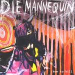 Die Mannequin альбом How To Kill