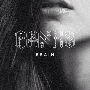Banks альбом Brain