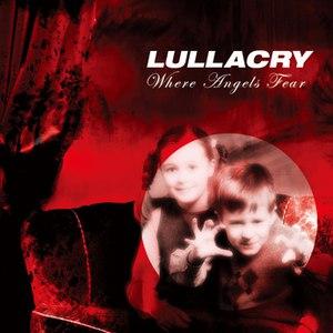 Lullacry альбом Where Angels Fear