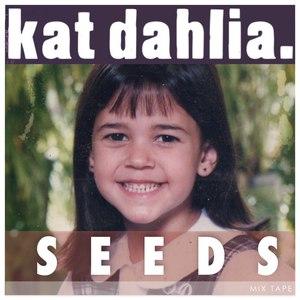 Kat Dahlia альбом Seeds