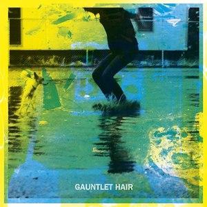 Gauntlet Hair альбом Gauntlet Hair