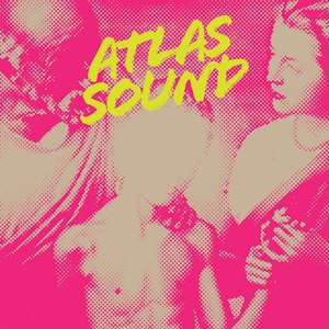 Atlas Sound альбом Let the Blind Lead Those Who Can See but Cannot Feel