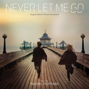 Rachel Portman альбом Never Let Me Go (Original Motion Picture Score)