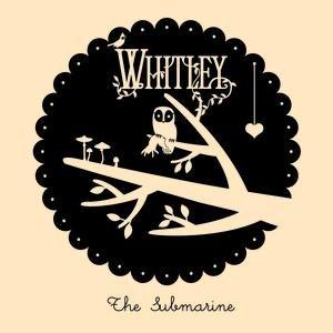 Whitley альбом The Submarine