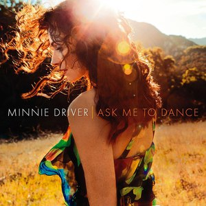 Minnie Driver альбом Ask Me To Dance