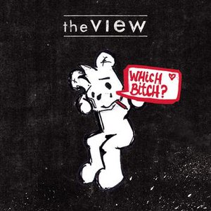 The View альбом Which Bitch?