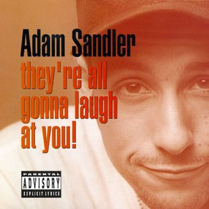 Adam Sandler альбом They're All Gonna Laugh at You