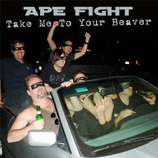 Ape Fight альбом Take Me to Your Beaver