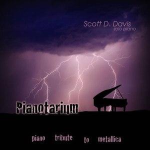 Scott D. Davis альбом Pianotarium - Piano Tribute To Metallica