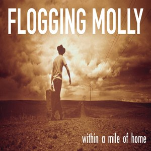 Flogging Molly альбом Within a Mile of Home