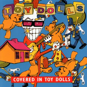 The Toy Dolls альбом Covered in Toy Dolls