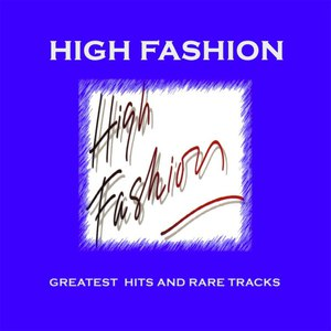 High Fashion альбом Greatest Hits And Rare Tracks