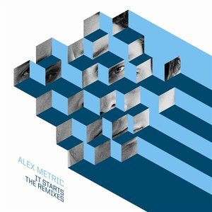 Alex Metric альбом It Starts Remixes