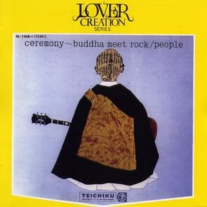 People альбом Ceremony ~ Buddha Meet Rock