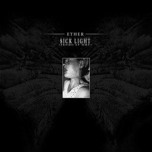 Ether альбом Sick Light