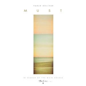 Pablo Bolivar альбом Must