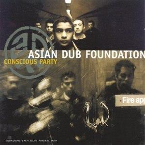 Asian Dub Foundation альбом Conscious Party