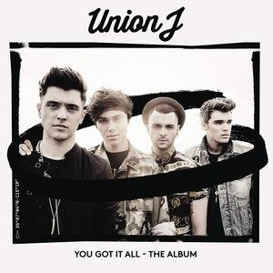 Union J альбом You Got It All - The Album