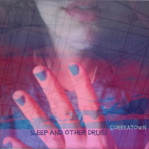 Correatown альбом Sleep and Other Drugs