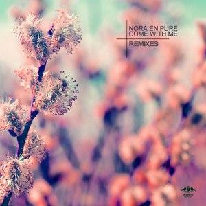 Nora En Pure альбом Come With Me (Remixes)