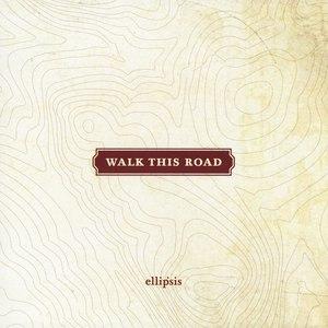 Ellipsis альбом Walk This Road