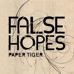 Paper Tiger альбом False Hopes