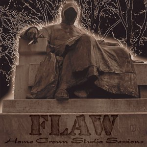 Flaw альбом Home Grown Studio Sessions