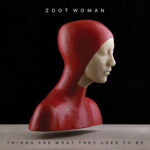 Zoot Woman альбом Things Are What They Used To Be
