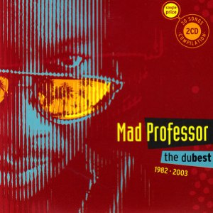 Mad Professor альбом The Dubest 1982 - 2003