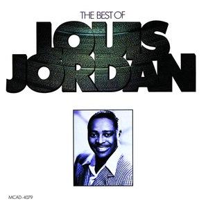 Louis Jordan альбом The Best Of Louis Jordan