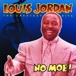 Louis Jordan альбом No Moe! Louis Jordan's Greatest Hits