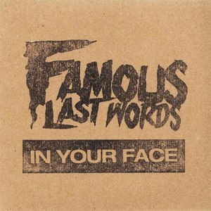 Famous Last Words альбом In Your Face