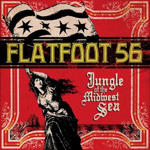 Flatfoot 56 альбом Jungle of the Midwest Sea