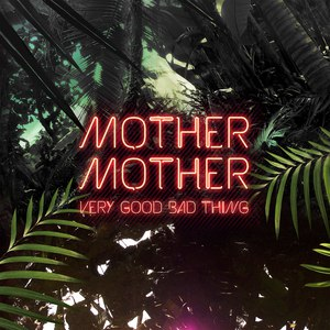 mother mother альбом Very Good Bad Thing