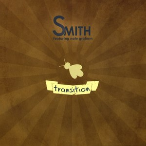 Smith альбом Transition featuring Nate Graham