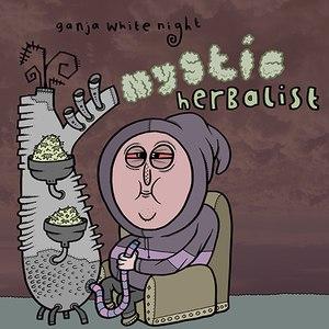 Ganja White Night альбом Mystic Herbalist