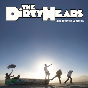 The Dirty Heads альбом Any Port In A Storm