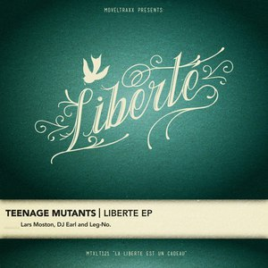 Teenage Mutants альбом Liberté EP