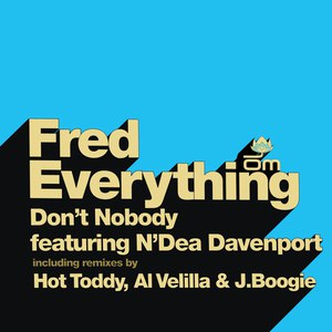 Fred Everything альбом Don't Nobody