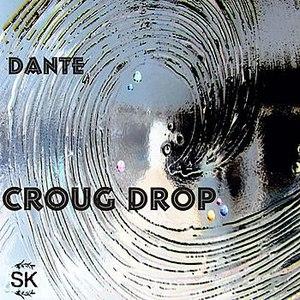Dante альбом Croug Drop