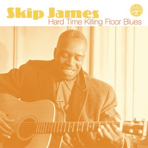 Skip James альбом Hard Time Killing Floor Blues