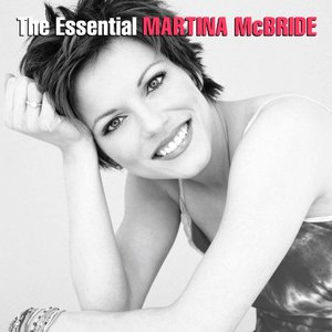 Альбом Martina McBride The Essential Martina McBride