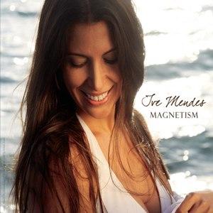 Альбом Ive Mendes Magnetism