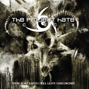 Альбом The Project Hate MCMXCIX THERE IS NO EARTH I WILL LEAVE UNSCORCHED