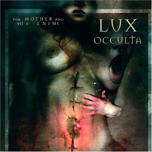 Lux Occulta альбом The Mother and the Enemy